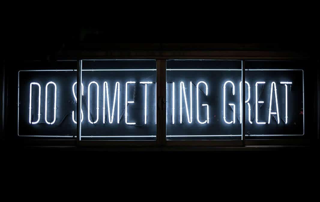 Neon sign saying do something great